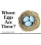 whose eggs are these练习